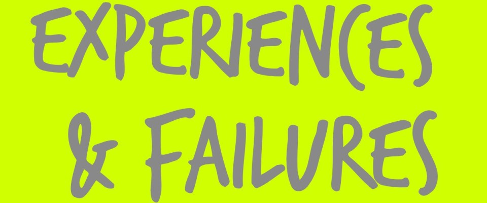 experiences and failures